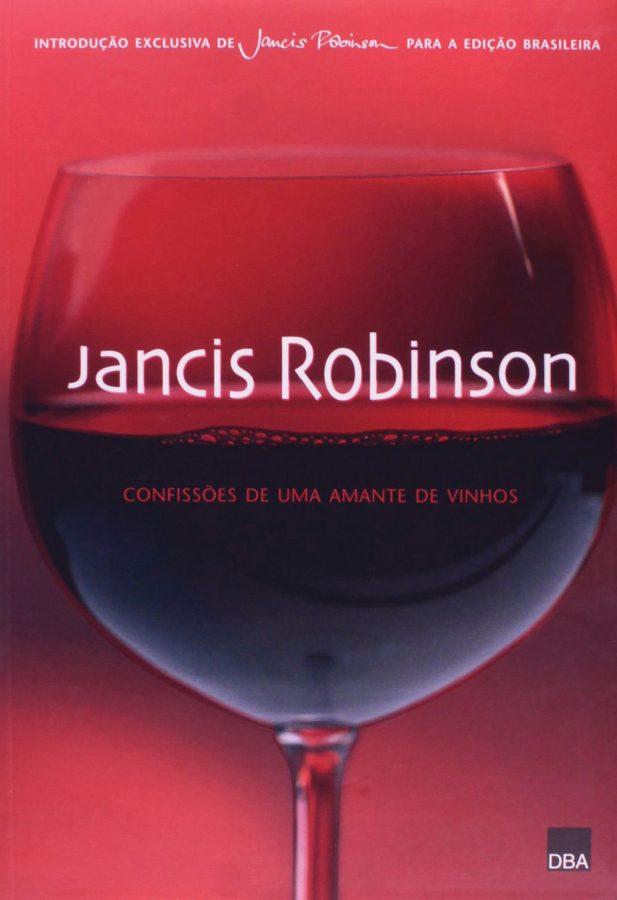 """""""Confissões de uma amante de vinhos"""" de Jancis Robinson"""
