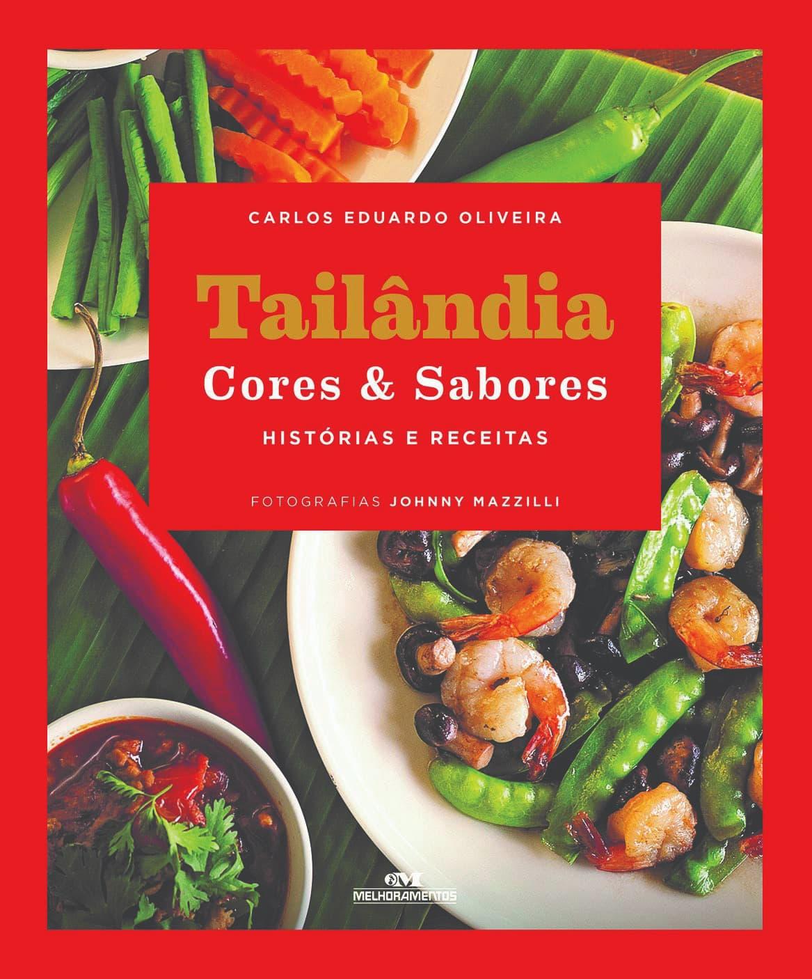 """Livro """"Tailândia Cores & Sabores – Histórias e Receitas"""" conta sobre a culinária tailandesa"""